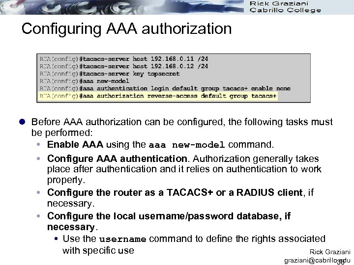 Configuring AAA authorization l Before AAA authorization can be configured, the following tasks must