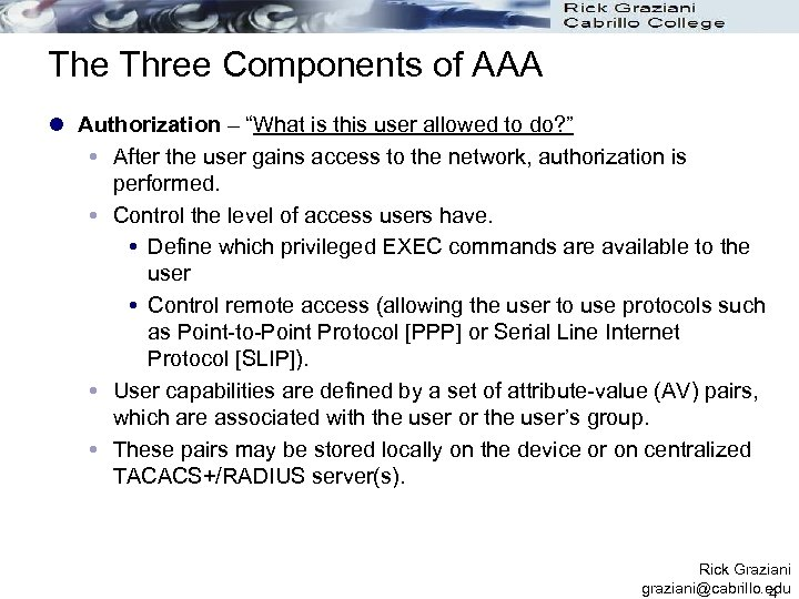 """The Three Components of AAA l Authorization – """"What is this user allowed to"""