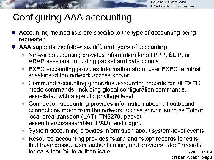 Configuring AAA accounting l Accounting method lists are specific to the type of accounting