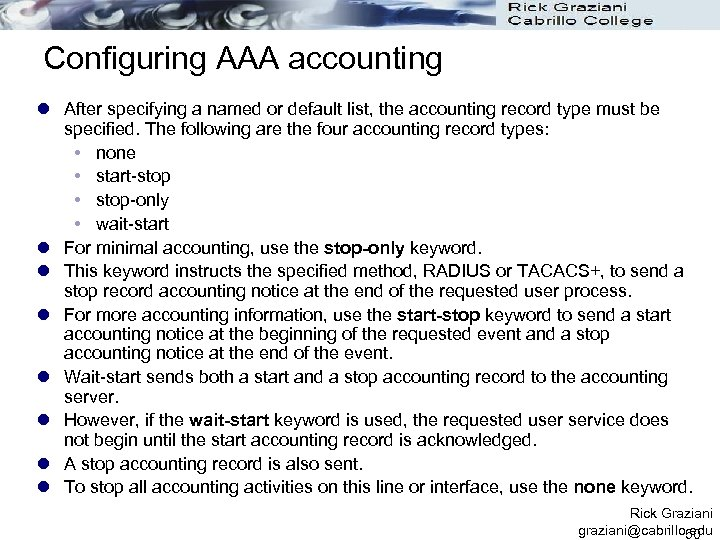 Configuring AAA accounting l After specifying a named or default list, the accounting record