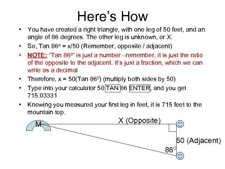 Here's How • You have created a right triangle, with one leg of 50