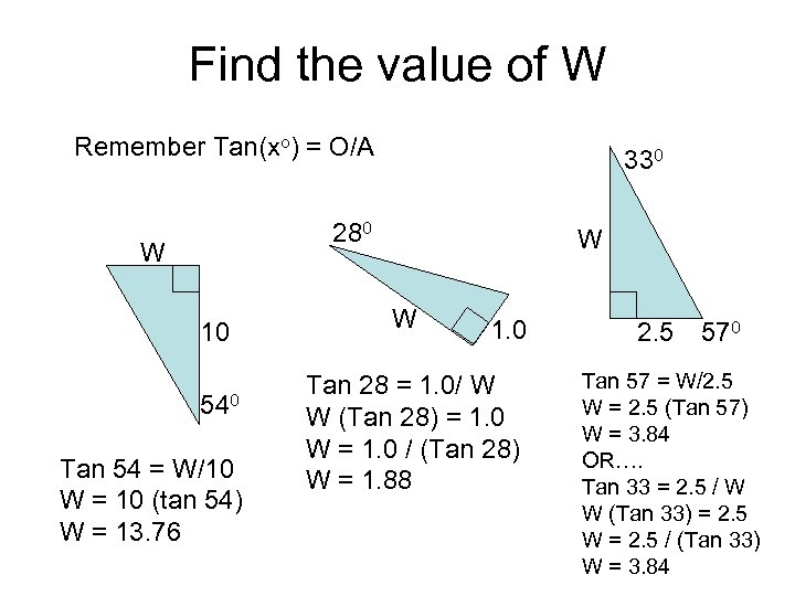 Find the value of W Remember Tan(xo) = O/A 330 280 W 10 540