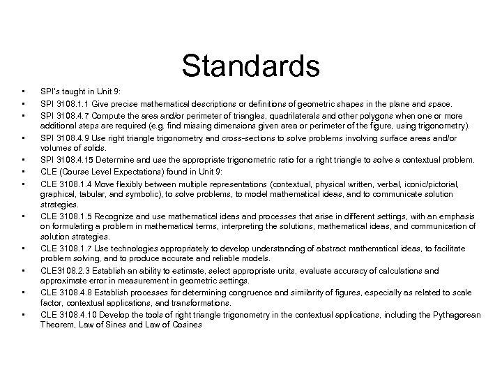 Standards • • • SPI's taught in Unit 9: SPI 3108. 1. 1 Give