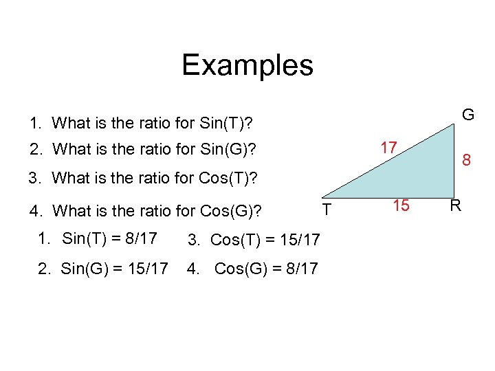 Examples G 1. What is the ratio for Sin(T)? 17 2. What is the