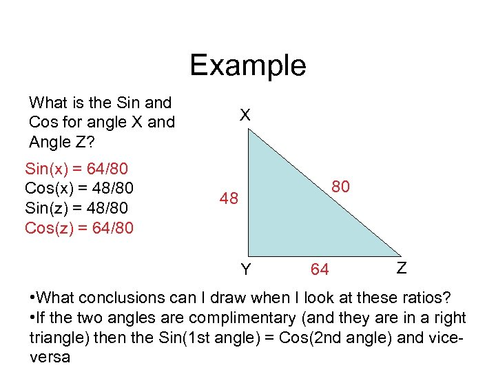 Example What is the Sin and Cos for angle X and Angle Z? Sin(x)