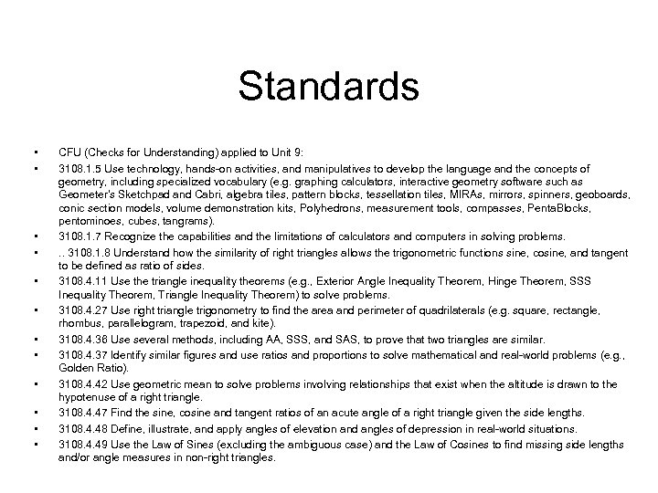 Standards • • • CFU (Checks for Understanding) applied to Unit 9: 3108. 1.