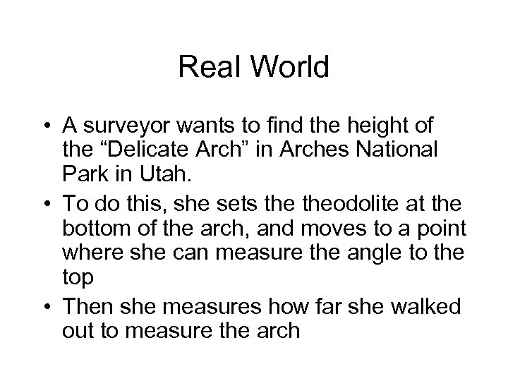 """Real World • A surveyor wants to find the height of the """"Delicate Arch"""""""