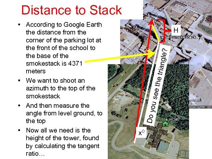 Distance to Stack u see the tri angle ? H Do yo • According
