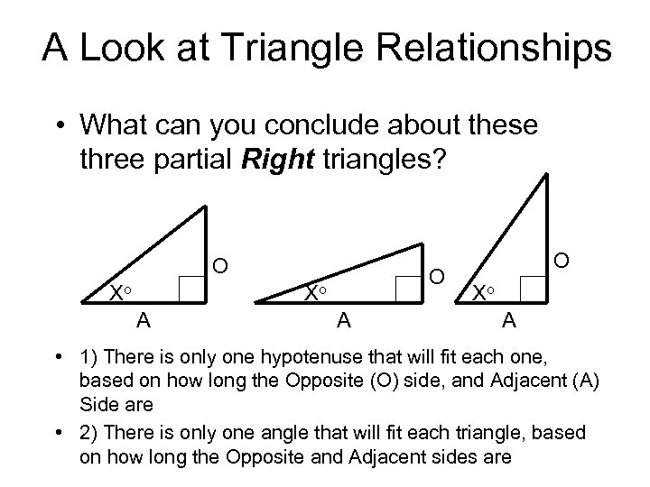 A Look at Triangle Relationships • What can you conclude about these three partial