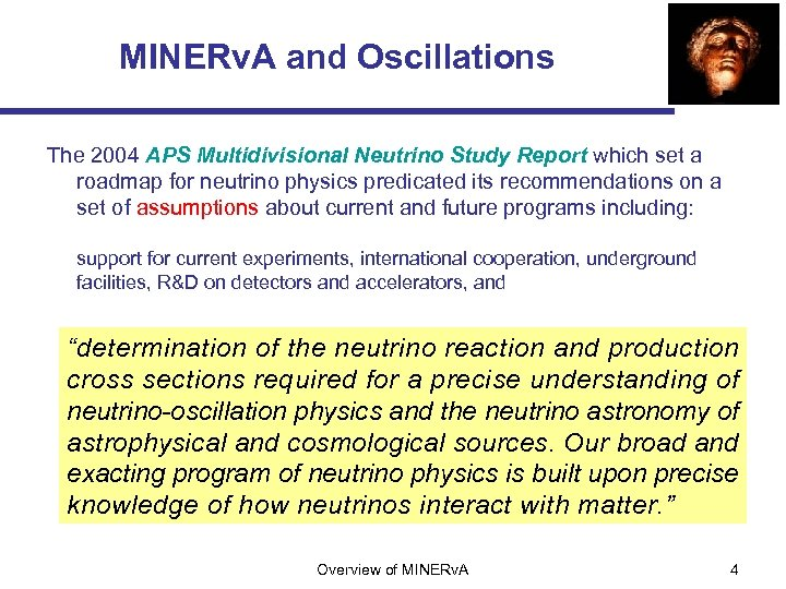 MINERv. A and Oscillations The 2004 APS Multidivisional Neutrino Study Report which set a