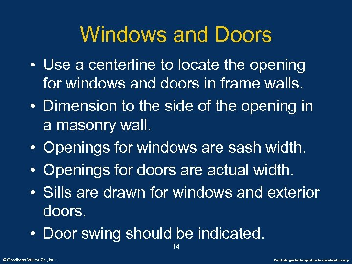 Windows and Doors • Use a centerline to locate the opening for windows and