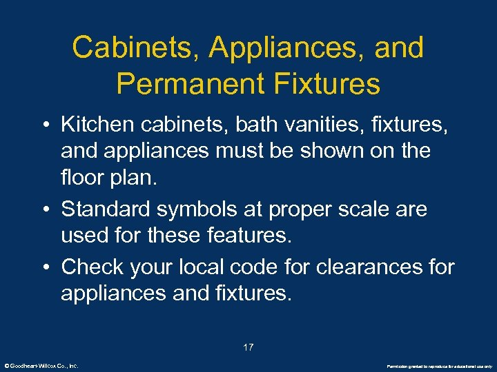 Cabinets, Appliances, and Permanent Fixtures • Kitchen cabinets, bath vanities, fixtures, and appliances must