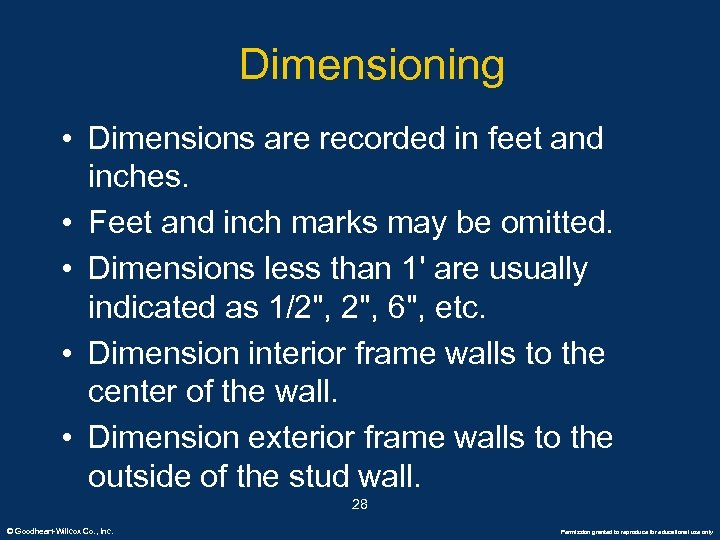 Dimensioning • Dimensions are recorded in feet and inches. • Feet and inch marks