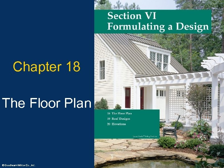 Chapter 18 The Floor Plan 3 © Goodheart-Willcox Co. , Inc. Permission granted to