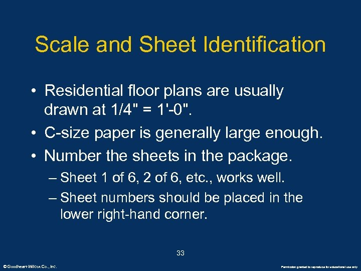 Scale and Sheet Identification • Residential floor plans are usually drawn at 1/4