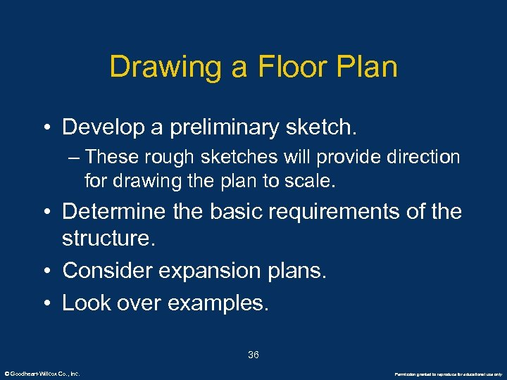 Drawing a Floor Plan • Develop a preliminary sketch. – These rough sketches will