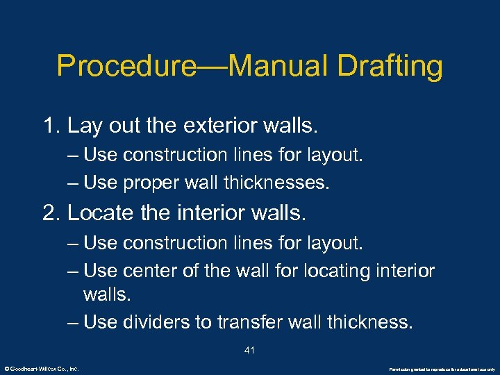 Procedure—Manual Drafting 1. Lay out the exterior walls. – Use construction lines for layout.