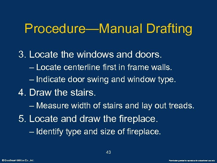 Procedure—Manual Drafting 3. Locate the windows and doors. – Locate centerline first in frame