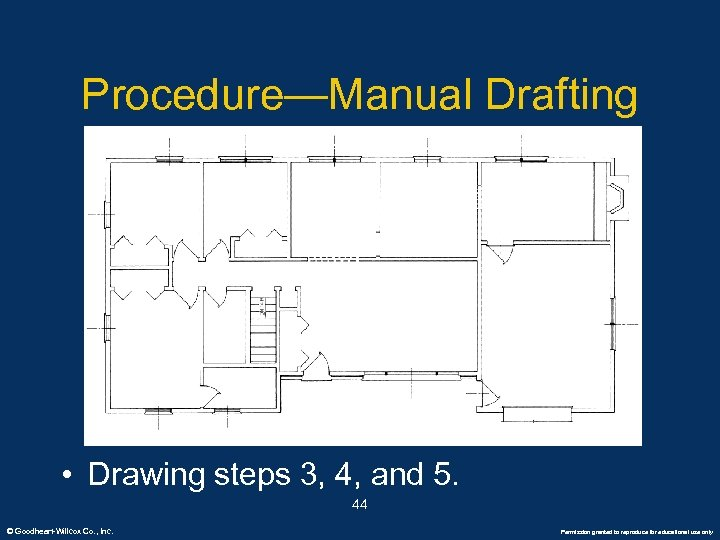 Procedure—Manual Drafting • Drawing steps 3, 4, and 5. 44 © Goodheart-Willcox Co. ,