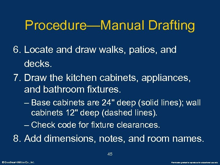 Procedure—Manual Drafting 6. Locate and draw walks, patios, and decks. 7. Draw the kitchen