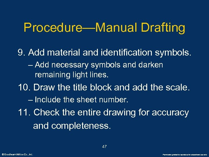 Procedure—Manual Drafting 9. Add material and identification symbols. – Add necessary symbols and darken