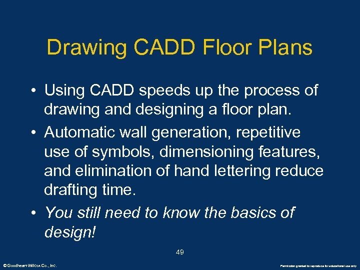 Drawing CADD Floor Plans • Using CADD speeds up the process of drawing and