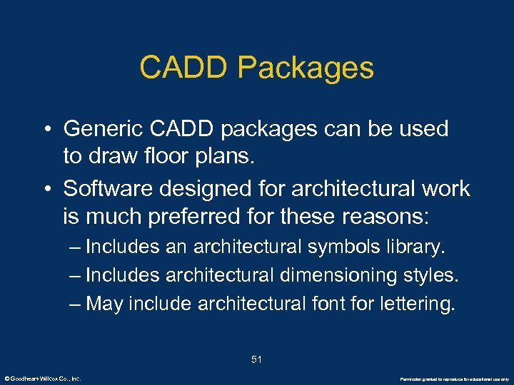 CADD Packages • Generic CADD packages can be used to draw floor plans. •
