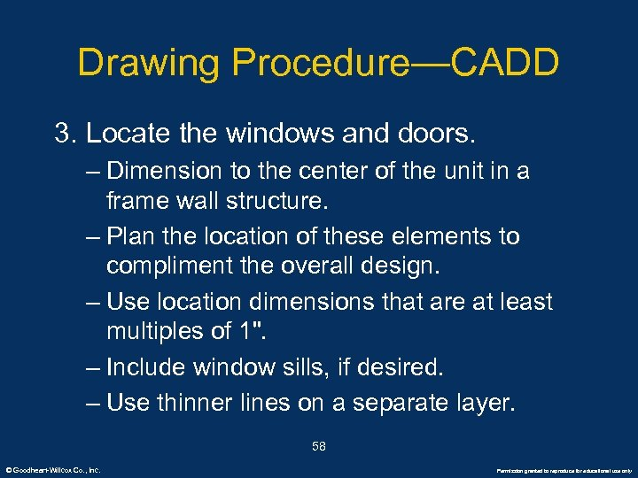 Drawing Procedure—CADD 3. Locate the windows and doors. – Dimension to the center of