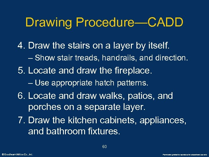 Drawing Procedure—CADD 4. Draw the stairs on a layer by itself. – Show stair