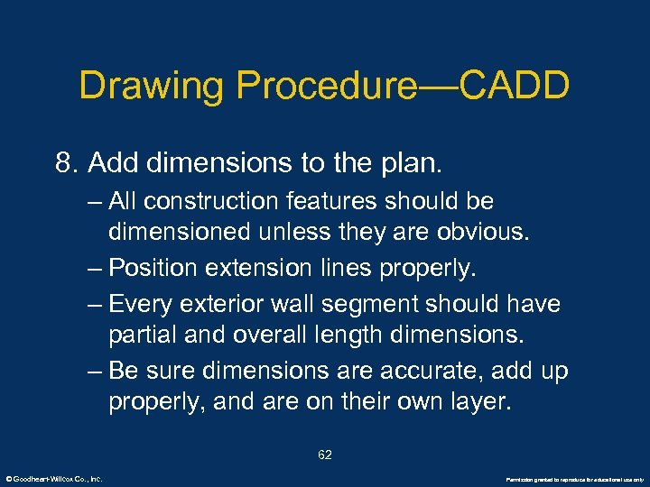 Drawing Procedure—CADD 8. Add dimensions to the plan. – All construction features should be