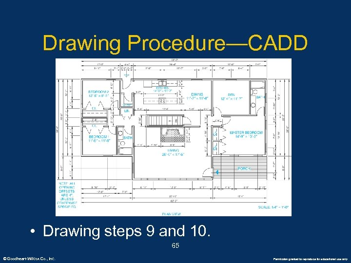 Drawing Procedure—CADD • Drawing steps 9 and 10. 65 © Goodheart-Willcox Co. , Inc.