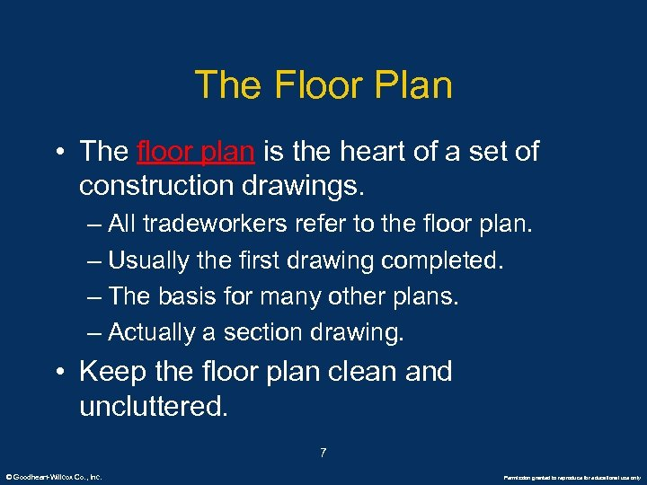 The Floor Plan • The floor plan is the heart of a set of