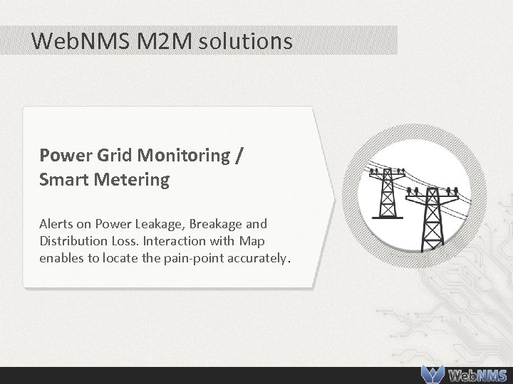 Web. NMS M 2 M solutions Power Grid Monitoring / Smart Metering Alerts on