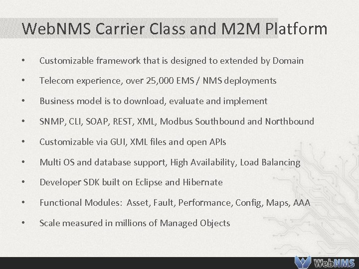Web. NMS Carrier Class and M 2 M Platform • Customizable framework that is