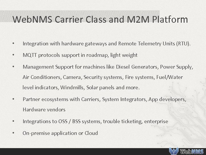 Web. NMS Carrier Class and M 2 M Platform • Integration with hardware gateways