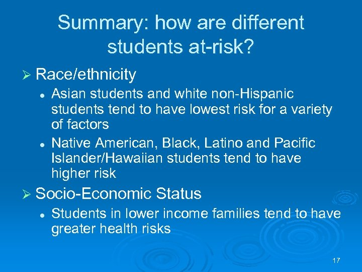 Summary: how are different students at-risk? Ø Race/ethnicity l l Asian students and white