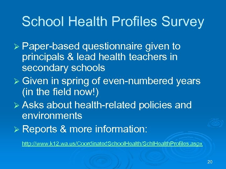 School Health Profiles Survey Ø Paper-based questionnaire given to principals & lead health teachers