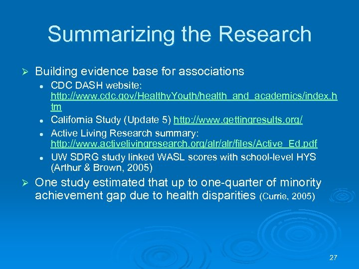 Summarizing the Research Ø Building evidence base for associations l l Ø CDC DASH