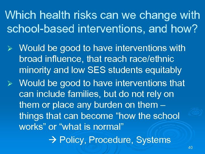Which health risks can we change with school-based interventions, and how? Would be good