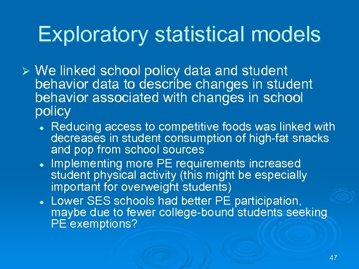 Exploratory statistical models Ø We linked school policy data and student behavior data to