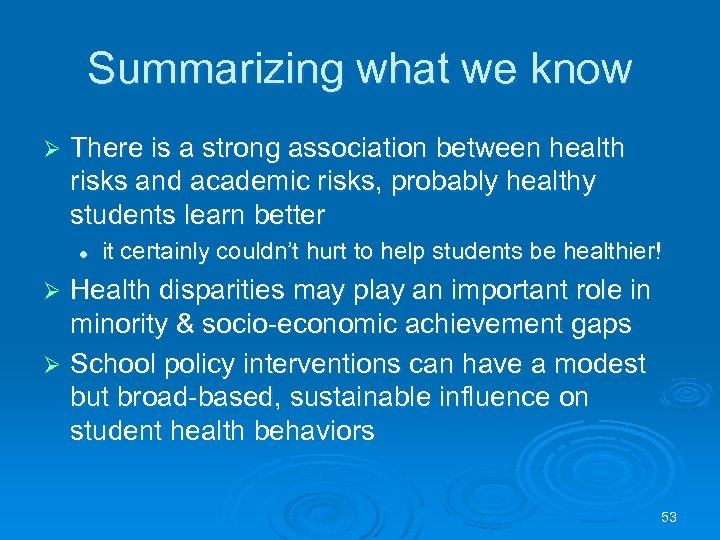 Summarizing what we know Ø There is a strong association between health risks and