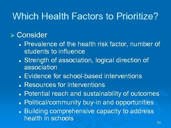 Which Health Factors to Prioritize? Ø Consider l l l l Prevalence of the