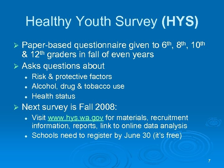 Healthy Youth Survey (HYS) Paper-based questionnaire given to 6 th, 8 th, 10 th