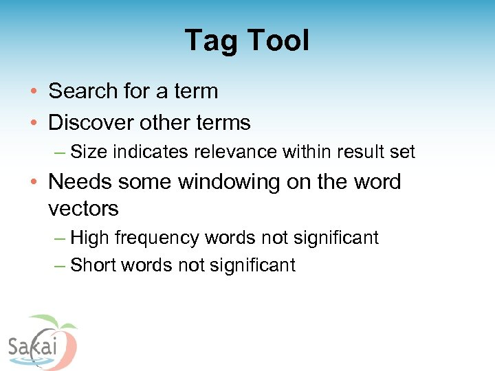 Tag Tool • Search for a term • Discover other terms – Size indicates