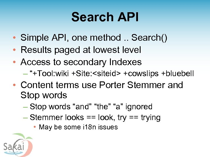 Search API • Simple API, one method. . Search() • Results paged at lowest