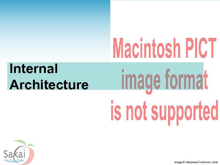 Internal Architecture Image © Wikipedia Commons 2006