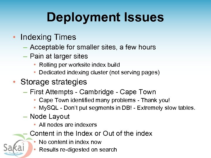 Deployment Issues • Indexing Times – Acceptable for smaller sites, a few hours –
