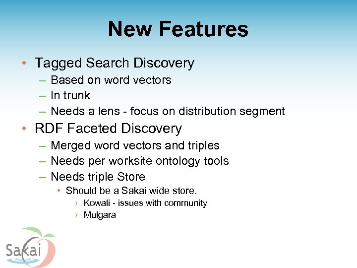 New Features • Tagged Search Discovery – Based on word vectors – In trunk