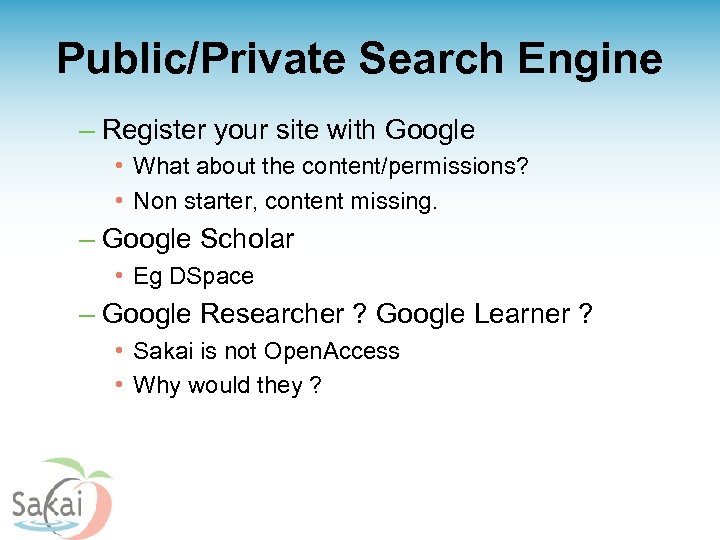 Public/Private Search Engine – Register your site with Google • What about the content/permissions?
