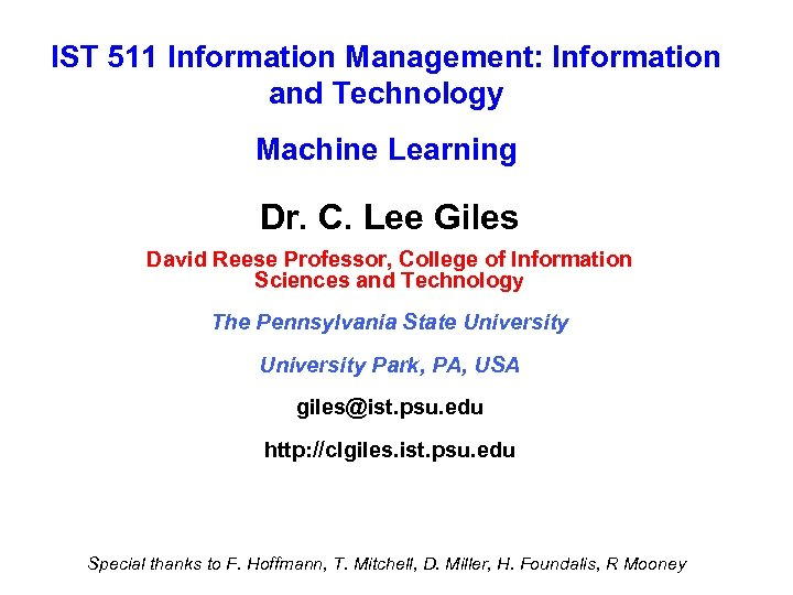 IST 511 Information Management: Information and Technology Machine Learning Dr. C. Lee Giles David